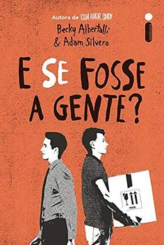 E Se Fosse A Gente? by Becky,Albertalli; Books To Buy, I Love Books, Books To Read, My Books, This Book, Amor Simon, Becky Albertalli, Fall Out Boy, Fiction Books