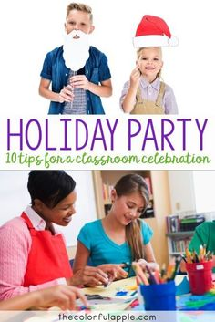 Top 10 tips for throwing a holiday party in your elementary classroom!