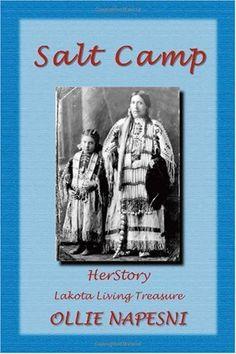 SALT CAMP: HerStory - Lakota Living Treasure by Ollie Napesni, http://www.amazon.com/dp/1412003385/ref=cm_sw_r_pi_dp_qcbSrb0JM5MCQ