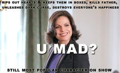 kinda true...except I think she might be tied with Rumple