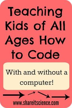 Share it! Science News : Teaching Kids of All Ages How to Code Teaching Computers, Teaching Technology, Teaching Science, Science For Kids, Educational Technology, Learning Activities, Teaching Kids, Teaching Resources, Science News