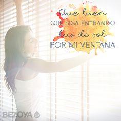 Qué bien que siga entrando luz de sol por mi ventana. #bezoya, ventana, luz, día, sol, luz del sol, buenos días, levantarse, felicidad, agua, mineral, natural, débil, positividad, optimismo, inspiración, frases, frases inspiradoras