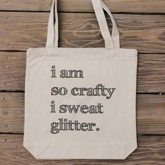 Canvas Tote Bag - I Am So Crafty I Sweat Glitter - Craft Lover Bag