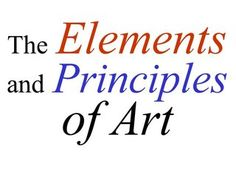 Elements And Principles of Art by kpikuet, via Slideshare