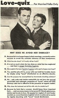 """On the surface, this 1930s Lysol ad is about a woman's vaginal odor. But Lysol was also used as a contraceptive spermicide, which the """"organic matter"""" line alludes to."""