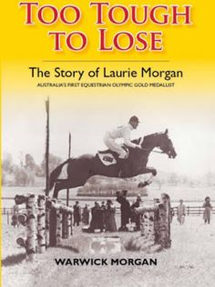 Riding & Writing...: Too Tough To Lose: The Story of Laurie Morgan by W...
