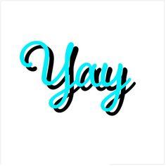 Adesivo Yay de Natalia Vanina #colab55. Tags: fun, digital, tipografia, lettering, divertido, yay