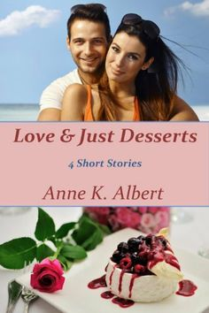 Love & Just Desserts by Anne K. Albert, http://www.amazon.co.uk/dp/B00GPYESO4/ref=cm_sw_r_pi_dp_G-yIsb0AN4KHJ