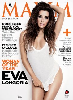 Eva Longoria showed why she is Maxim's Woman of the Year posing for the cover in a cleavage baring tee.