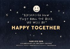 "Park Hyo Shin will hold a concert ""Happy Together"" Park Hyo Shin will celebrate 15 years since his debut with a concert titled ""Happy Together"". Teaser image of the concert has the slogan ""NO MATTER..."