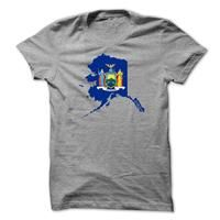New York and Alaska! Best for you. If you're from New York and Alaska, this shirt is for you.