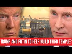 Trump and Putin to Help Build Prophesied Jewish Temple?