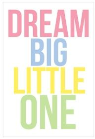 Free printable 8x10 Dream Big Little One print. Make perfect baby shower decorations for the food or gift table! Give to the mom-to-be at the end of the shower as a gift for the baby!