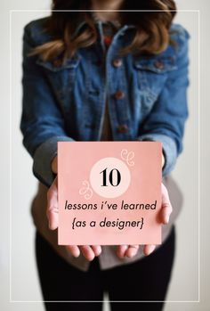 10 Lessons I've Learned As A Designer / Holly Marie Designs