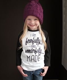 Look at this The Talking Shirt White & Black 'fearfully and wonderfully' Raglan - Toddler & Kids on #zulily today!