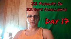 22 Pushups in 22 Days Challenge -Day 17