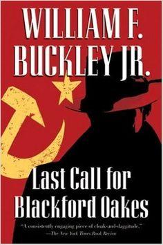 Amazon.com: Last Call for Blackford Oakes (Blackford Oakes Mysteries) (9780156032957): William F. Buckley Jr., Samuel Vaughan: Books