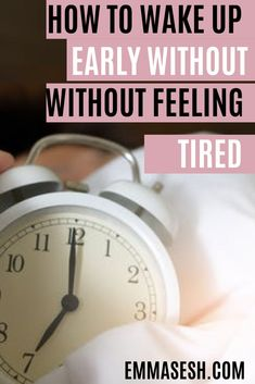 Are tired of waking up late and feeling uninspired to do anything in the morning? in this article you'll find tips on How to wake up early, and not be tired in the morning,