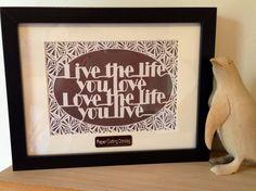 Love the life you live papercut by www.facebook.com/papercuttingdonkey
