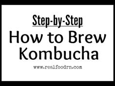 How to brew kombucha in your kitchen. A healthy probiotic beverage that we make every week. This is a video showing you my method.  #kombucha #probiotic realfoodrn.com