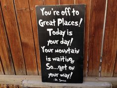Dr. Seuss Quote You're Off to Great Places! by SaltboxHouseSigns, $30.00 Love for office/bonus room