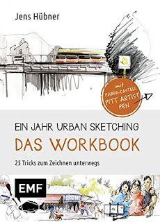 1 Jahr Urban Sketching Das Workbook von Jens Hübner