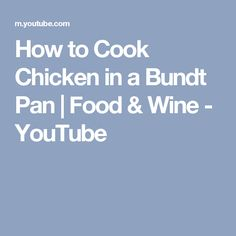 How to Cook Chicken in a Bundt Pan   Food & Wine - YouTube