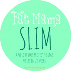 Fat Mama Slim - Week One - Confessions of a SAHM