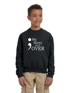 Kids Youth Sweatshirt My Story Isn't Over Semicolon Top
