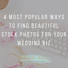 4 Most Popular Ways to Find Beautiful Stock Photos for Your Wedding Biz  Planners are always oooooo-ing and ahhhhhh-ing over my photos that I use for my blog posts, social media updates + Pinterest. Today, I'm opening the vault that holds my secrets on where I grab the files.