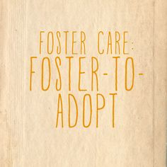 the process of fostering-to-adopt