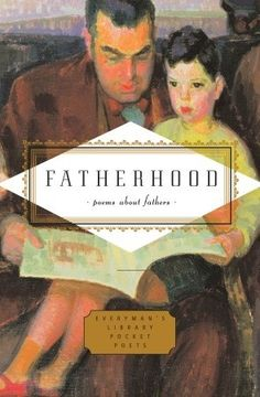 """Fatherhood: Poems about Fathers edited by Carmela Ciuraru 