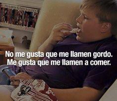 No me gusta que me llamen gordo. #humor #risa #graciosas #chistosas #divertidas