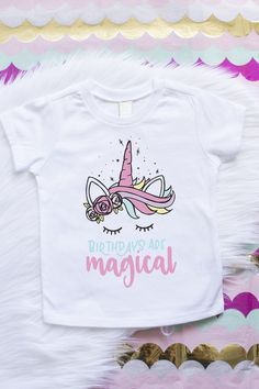 Birthdays Are Magical. Unicorn girl's birthday theme pink shirt. first, second, third, fourth, and fifth birthday party.