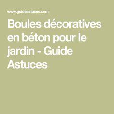 Boules décoratives en béton pour le jardin - Guide Astuces
