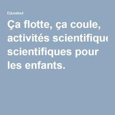 Ça flotte, ça coule, activités scientifiques pour les enfants.