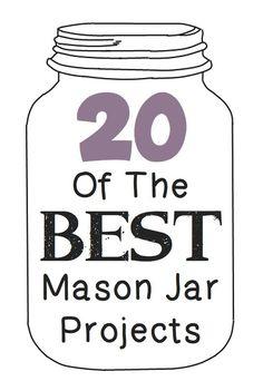 The 20 BEST mason jar projects!!   Mason jar into soap dispensers, gifts in a jar, mason jars as salt dispensers, it's all here!!!  :)