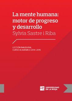 La mente humana : motor de progreso y desarrollo / Sylvia Sastre i Riba