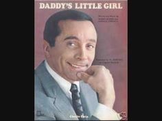 Father/Daughter Dance  Al Martino - Daddy's Little Girl (1967)  My daddy gave me a CD, this was the only song on it....