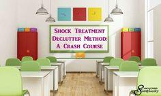 Shock Treatment Declutter Method: A Crash Course