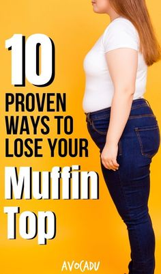 fat loss for beginners These 10 proven ways to lose your muffin top include everything from making changes in your diet to using targeted exercises for that pesky belly bulge. Weight Loss Meals, Quick Weight Loss Diet, Diet Plans To Lose Weight Fast, Weight Loss Blogs, Lose Weight In A Week, Losing Weight Tips, Weight Loss For Women, How To Lose Weight Fast, Weight Gain