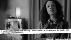 I hope she feels emotionally slapped. <-- I want Molly Hooper to actually slap her. <---- Pinned just for this.