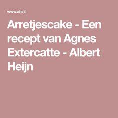 Arretjescake - Een recept van Agnes Extercatte - Albert Heijn