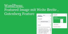 WordPress: Featured Image mit Weite Breite Gutenberg Feature – so geht's Wordpress, Web Design, Chart, Studio, Image, Concept, Pictures, Design Web, Study