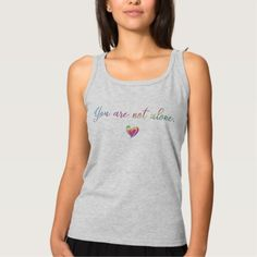You Are Not Alone Tank Top  You Are Not Alone Tank Top  					 			  		 			 $30.00  			 by  Tannaidhe  https://www.zazzle.com/you_are_not_alone_tank_top-235457198778427364?rf=238565296412952401    - - - Check out all my other items at Tannaidhe's Designs!  http://www.zazzle.com/tannaidhe?rf=238565296412952401&tc=MPPin
