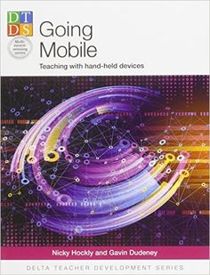 Going mobile : teaching with hand-held devices / Gavin Dudeney, Nicky Hockly - Surrey : Delta Publishing, cop. 2014