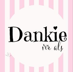 dankie vir als Baie Dankie, Favorite Quotes, Best Quotes, My Children Quotes, Afrikaanse Quotes, Womens Worth, Goeie More, Love My Sister, Thank You Notes