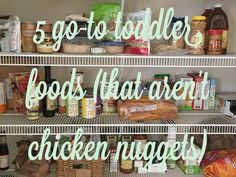 """5 """"go-to"""" toddler foods (that aren't chicken nuggets)"""