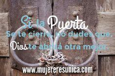 Dios te habré puerta  www.mujereresunica.com