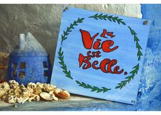 La vie est belle Wooden Signs With Sayings, Motivation Inspiration, Reusable Tote Bags, Inspirational Quotes, Hand Painted, Life Is Good, Life Coach Quotes, Inspiring Quotes, Quotes Inspirational